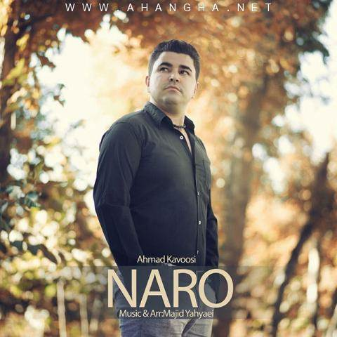 Ahmad Kavoosi -Naro