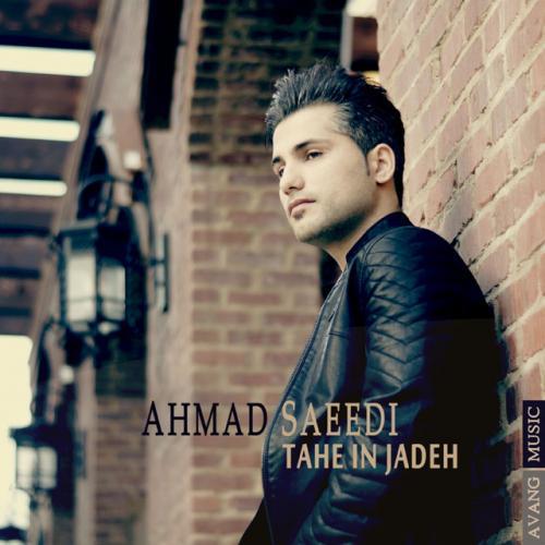 Ahmad Saeedi - Tahe In Jade -ahangha
