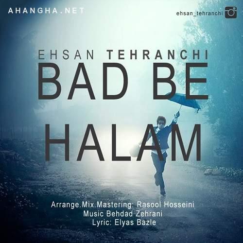Ehsan-Tehranchi-Bad-Be-Halam-ahangha