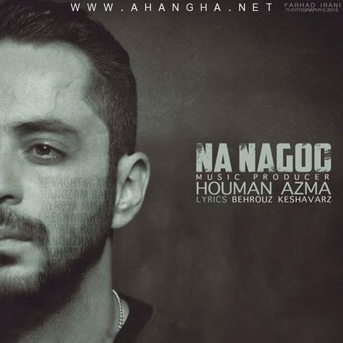 Houman Azma - Na Nagoo