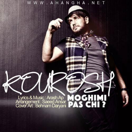 Kourosh Moghimi -Pas Chi