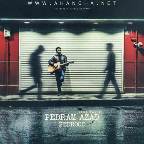 Pedram Azad -Bedrood